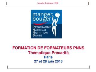 FORMATION DE FORMATEURS PNNS Thématique Précarité Paris  27 et 28 juin 2013