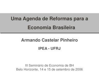 Uma Agenda de Reformas para a Economia Brasileira