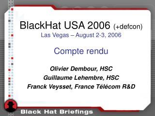 BlackHat USA 2006  (+defcon) Las Vegas – August 2-3, 2006 Compte rendu