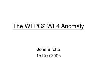 The WFPC2 WF4 Anomaly