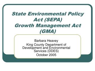 State Environmental Policy Act (SEPA) Growth Management Act (GMA)