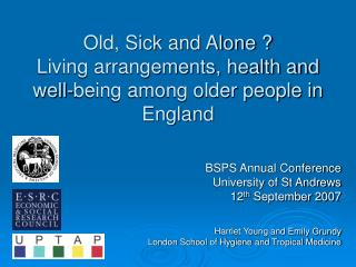 Old, Sick and Alone ? Living arrangements, health and well-being among older people in England