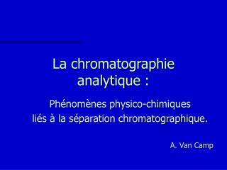 La chromatographie  analytique :