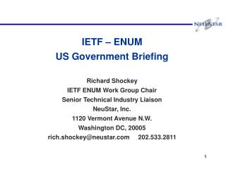 IETF – ENUM US Government Briefing Richard Shockey IETF ENUM Work Group Chair