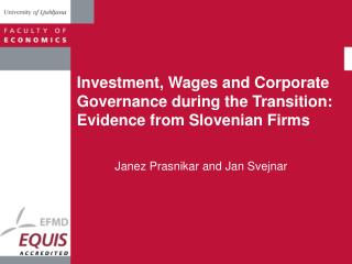Investment, Wages and Corporate Governance during the Transition: Evidence from Slovenian Firms