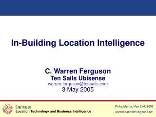 C. Warren Ferguson Ten Sails Ubisense warren.ferguson@tensails 3 May 2005