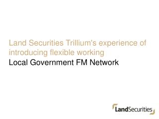 Land Securities Trillium's experience of introducing flexible working