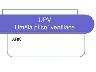 UPV Umělá plícní ventilace