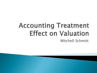 Accounting Treatment Effect on Valuation