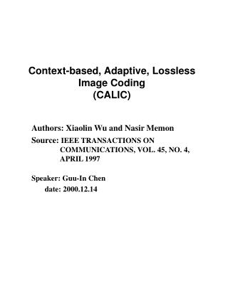 Context-based, Adaptive, Lossless Image Coding (CALIC)