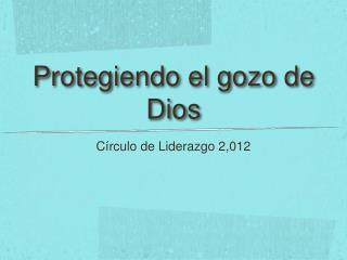 Protegiendo el gozo de Dios
