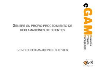 Genere su propio procedimiento de reclamaciones de clientes