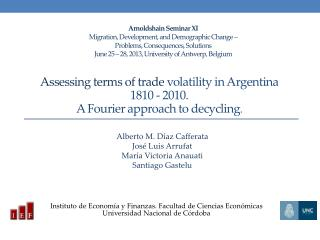 Assessing terms of trade  volatility in Argentina  1810 - 2010. A Fourier approach to  decycling .