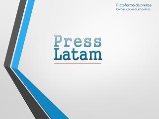 Plataforma de prensa Comunicaciones eficientes