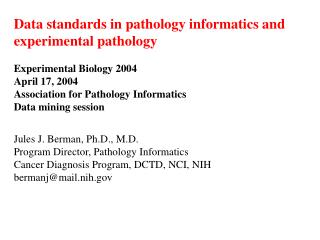 Data standards in pathology informatics and experimental pathology Experimental Biology 2004