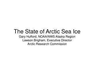 Comments on Sea Ice in the Arctic Climate Impact Assessment and Future Needs for Coastal Alaska