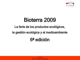 Bioterra 2009 La feria de los productos ecológicos,  la gestión ecológica y el medioambiente