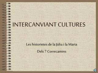 INTERCANVIANT CULTURES