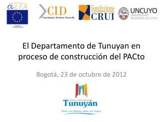 El Departamento de  Tunuyan  en proceso de construcción del  PACto