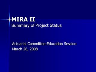 MIRA II Summary of  Project Status