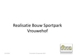 Realisatie Bouw Sportpark Vrouwehof