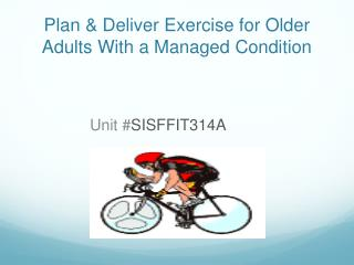 Plan & Deliver Exercise for Older Adults With a Managed Condition