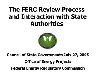 The FERC Review Process  and Interaction with State Authorities