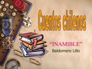 �INAMIBLE� Baldomero Lillo
