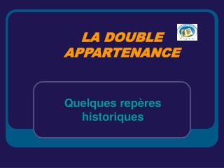 LA DOUBLE APPARTENANCE