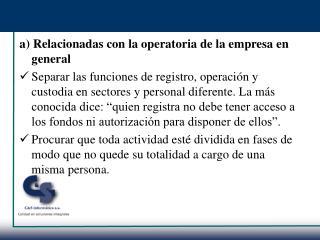 a) Relacionadas con la operatoria de la empresa en general