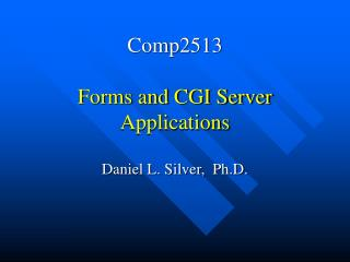 Comp2513 Forms and CGI Server Applications