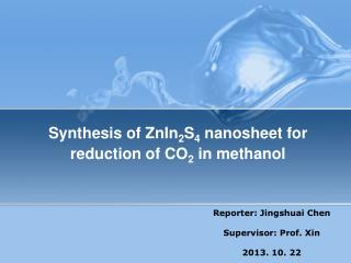 Synthesis of ZnIn 2 S 4  nanosheet for reduction of CO 2  in methanol