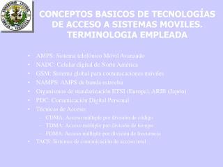 CONCEPTOS BASICOS DE TECNOLOGÍAS DE ACCESO A SISTEMAS MOVILES. TERMINOLOGIA EMPLEADA