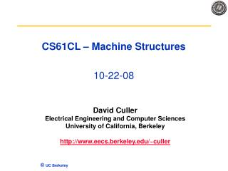CS61CL – Machine Structures 10-22-08