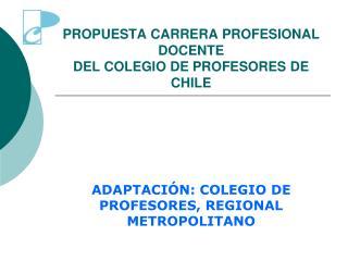 PROPUESTA CARRERA PROFESIONAL DOCENTE DEL COLEGIO DE PROFESORES DE CHILE