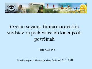 Tanja Fatur, IVZ