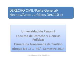 Universidad de Panamá Facultad de Derecho y Ciencias Políticas Esmeralda Arosemena de Troitiño