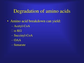 Degradation of amino acids