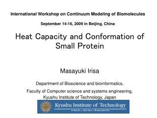 Heat Capacity and Conformation of Small Protein Masayuki Irisa