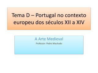 Tema D   Portugal no contexto europeu dos s culos XII a XIV