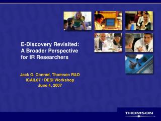 E-Discovery Revisited: A  Broader Perspective  for IR Researchers