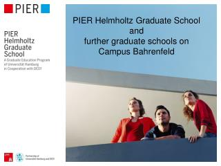 PIER Helmholtz Graduate School  and further graduate schools  on Campus Bahrenfeld