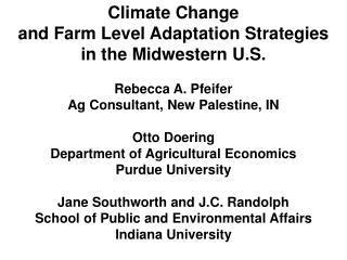 Climate Change  and Farm Level Adaptation Strategies  in the Midwestern U.S. Rebecca A. Pfeifer