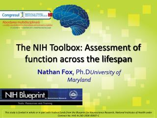 The NIH Toolbox: Assessment of function across the lifespan