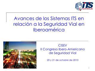 Avances de los Sistemas ITS en relaci�n a la Seguridad Vial en Iberoam�rica