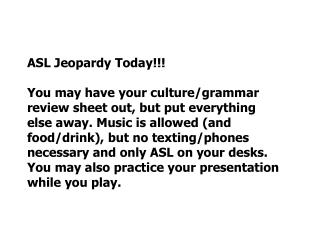 ASL Jeopardy Today!!!