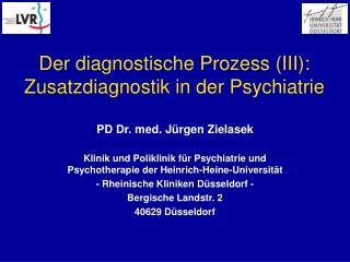 Der diagnostische Prozess III: Zusatzdiagnostik in der Psychiatrie