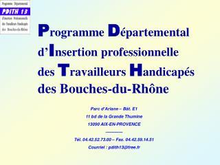Parc d'Ariane – Bât. E1 11 bd de la Grande Thumine 13090 AIX-EN-PROVENCE ------------