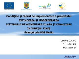 Condiţiile şi cadrul de implementare a proiectului EXTINDEREA ŞI MODERNIZAREA