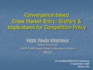 Convergence-based Cross Market Entry: Welfare & Implications for Competition Policy